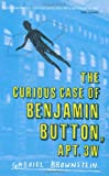 Gabriel Brownstein The Curious Case of Benjamin Button Apt 3W