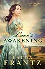 Love's Awakening: A Novel (The Ballantyne Legacy)