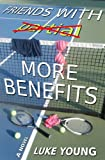 Friends With More Benefits (Friends With... Benefits Series (Book 3))
