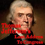 Thomas Jefferson's Last Address to Congress | Thomas Jefferson