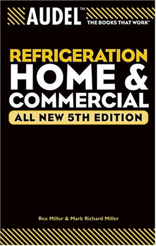 Audel Refrigeration Home and Commercial (Audel Technical Trades Series)