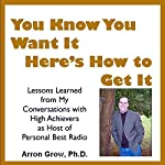 You Know You Want It, Here's How to Get It | Arron Parnell Grow
