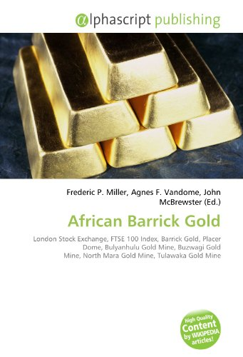 african-barrick-gold-london-stock-exchange-ftse-100-index-barrick-gold-placer-dome-bulyanhulu-gold-m