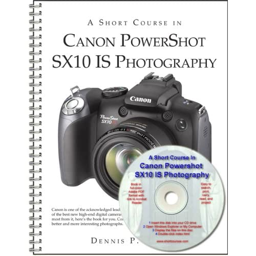 A Short Course in Canon PowerShot SX30 IS Photography book/ebook Dennis Curtin
