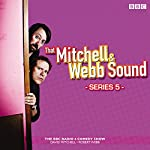That Mitchell and Webb Sound: Series 5: The BBC Radio 4 comedy sketch show | Robert Webb,David Mitchell