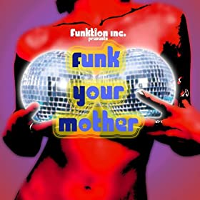 Funk Your Mother [Explicit]