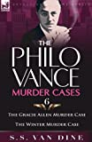 The Philo Vance Murder Cases: 6-The Gracie Allen Murder Case & the Winter Murder Case (0857064363) by Van Dine, S. S.