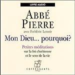 Mon Dieu... Pourquoi ? |  Abbé Pierre,Frédéric Lenoir