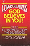 Congratulations--God believes in you!: Clues to happiness from the Beatitudes (0849901979) by Ogilvie, Lloyd John