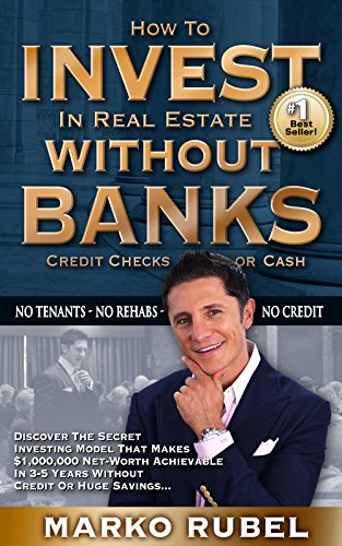 Invest In Real Estate Without Banks: No Tenants, No Rehabs, No Credit (House Rehab compare prices)