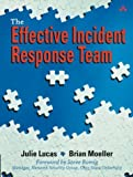 img - for The Effective Incident Response Team by Lucas Julie Moeller Brian (2003-09-26) Paperback book / textbook / text book