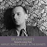 Sir John Gielgud's Favourite Scenes from Hamlet, Romeo and Juliet, and The Sonnets | William Shakespeare
