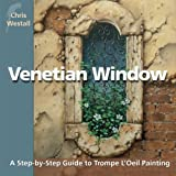 img - for Venetian Window: A Step-by-Step Guide to Trompe L'Oeil Painting book / textbook / text book