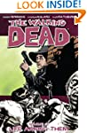 The Walking Dead, Vol. 12: Life Among...
