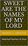 img - for Sweet are the Names of My Lord: Selected Names of God book / textbook / text book