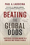 img - for Beating the Global Odds: Successful Decision-making in a Confused and Troubled World by Paul A. Laudicina (2012-10-09) book / textbook / text book