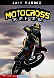 Motocross Double-Cross (Jake Maddox Sports Stories)