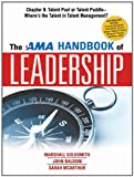 img - for The AMA Handbook of Leadership, Chapter 8: Talent Pool or Talent Puddle, Where's the Talent in Talent Management? (AMA research study) book / textbook / text book