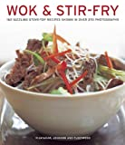 img - for Wok & Stir Fry: 160 Sizzling Stove-Top Recipes Shown In Over 270 Photographs book / textbook / text book