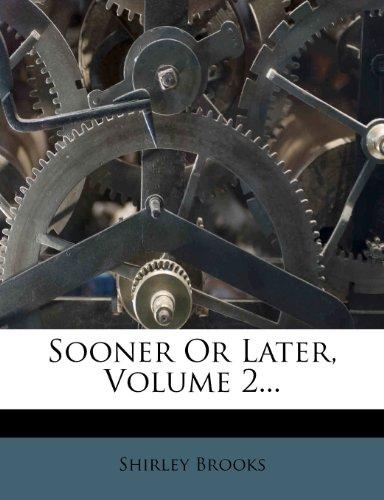 Sooner Or Later, Volume 2...