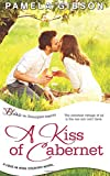 A Kiss of Cabernet (a Love in Wine Country novel)