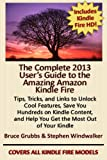 The Complete 2013 Users Guide to the Amazing Amazon Kindle Fire