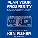 Plan Your Prosperity: The Only Retirement Guide You'll Ever Need, Starting Now - Whether You're 22, 52, or 82 Audiobook by Lara Hoffmans, Ken Fisher Narrated by Paul Getzels