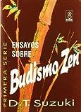 D. T. Suzuki Ensayos Sobre Budismo Zen Primera Serie