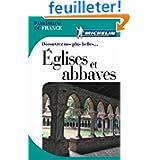 Guide Patrimoine Dcouvrez nos plus Eglises et Abbayes