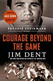 img - for Courage Beyond the Game: The Freddie Steinmark Story by Jim Dent (2012-08-07) book / textbook / text book