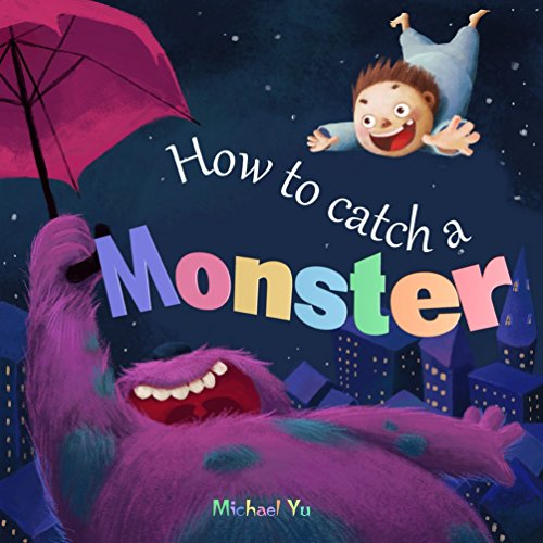 Books for Kids: How to Catch a Monster (Children's book about a Boy and a Cookie Eating Monster, Picture Books, Preschool Books, Ages 3-5, Baby Books, Kids Book, Bedtime Story) (Picture Books About Babies compare prices)