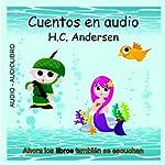 Cuentos en Audio de H. C. Andersen [Tales of H.C. Andersen] | Hans Christian Andersen
