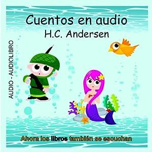 Cuentos en Audio de H. C. Andersen [Tales of H.C. Andersen] Audiobook
