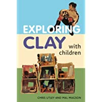 Exploring Clay with Children: 20 Simple Projects
