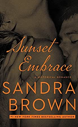 Sunset Embrace - Kindle edition by Sandra Brown. Romance Kindle eBooks