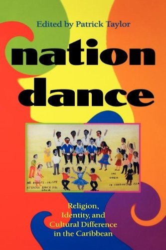 Nation Dance: Religion, Identity, and Cultural Difference in the Caribbean