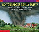 Do Tornadoes Really Twist? (Scholastic Q & A) (0439095840) by Berger, Melvin