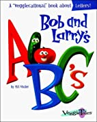 Bob and Larry's ABC's (Veggietales Series)…