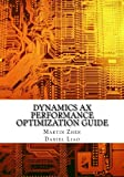 Dynamics AX Performance Optimization Guide: Fixing Troubles with Microsoft Dynamics AX and SQL Server
