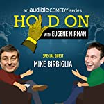 Ep. 2: Mike Birbiglia Tees Up an Awkward Performance | Eugene Mirman,Mike Birbiglia