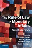 img - for The Rule of Law in Monetary Affairs: World Trade Forum book / textbook / text book