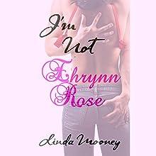 I'm Not Ehrynn Rose | Livre audio Auteur(s) : Linda Mooney Narrateur(s) : Daniela Acitelli