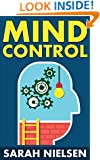 Mind Control: Persuasion, Manipulation and Human Psychology - Explained