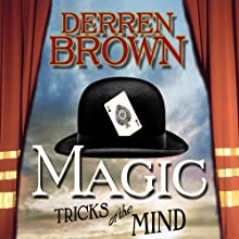 Magic: Tricks of the Mind (       ABRIDGED) by Derren Brown Narrated by Derren Brown
