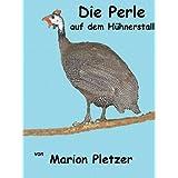 """Die Perle auf dem H�hnerstallvon """"Marion Pletzer"""""""