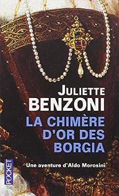 La chimère d'or des Borgia de Juliette BENZONI