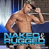 2014 Naked & Rugged Wall Calendar (Calendars)