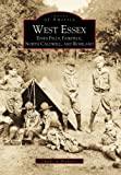 img - for West Essex, Essex Fells, Fairfield, North Caldwell and Roseland (Images of America: New Jersey) book / textbook / text book
