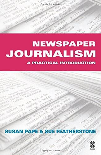 Newspaper Journalism: A Practical Introduction