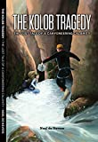 img - for The Kolob Tragedy - the lost tale of a canyoneering calamity book / textbook / text book